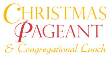 2017 Christmas Pageant & Congregational Lunch