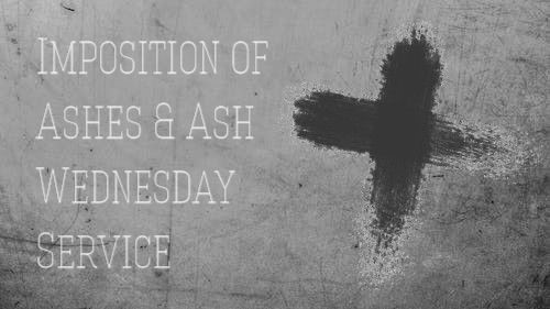 Imposition of Ashes & Ash Wednesday Service